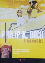 Philip K. Dick - Kizökken idő borító